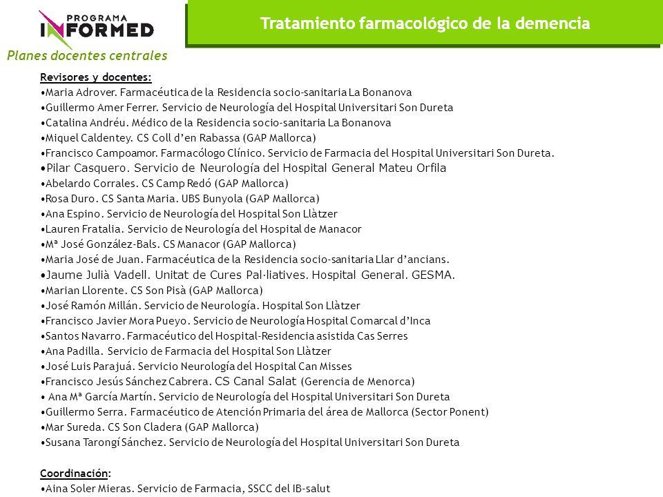 Planes docentes centrales Revisores y docentes: Maria Adrover. Farmacéutica de la Residencia socio-sanitaria La Bonanova Guillermo Amer Ferrer. Servic