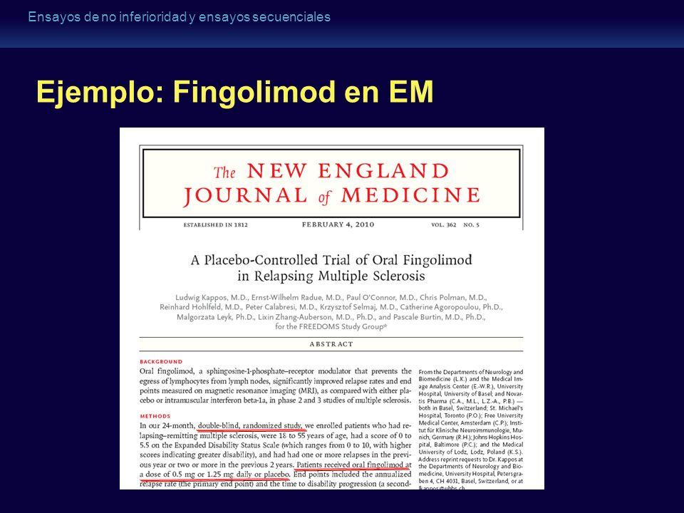 Ensayos de no inferioridad y ensayos secuenciales Ejemplo: Fingolimod en EM