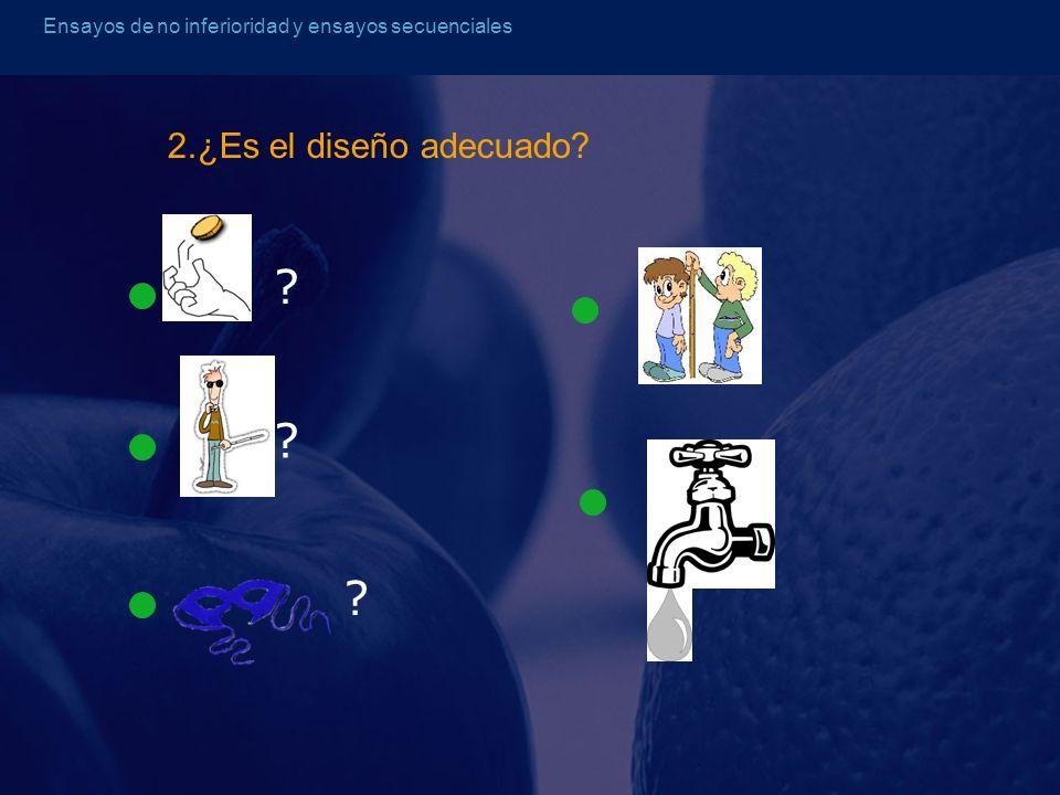 Ensayos de no inferioridad y ensayos secuenciales Escala de Jadad ESCALA DE VALIDACIÓN DE ENSAYOS CLÍNICOS ( A.