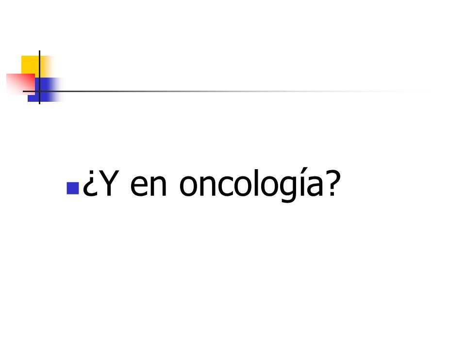 ¿Y en oncología?