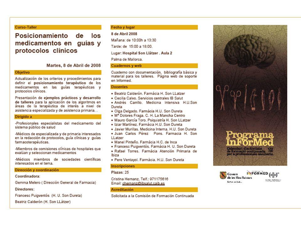 Presentación Francesc Puigventós (H U Son Dureta) fpuigventos@hsd.es Beatriz Calderón (H Son Llàtzer) bcaldero@hsll.es CURSO TALLER Posicionamiento de los medicamentos en guías y protocolos clínicos