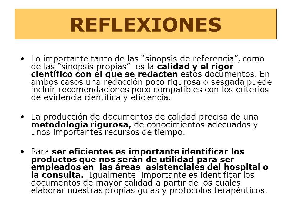 REFLEXIONES Lo importante tanto de las sinopsis de referencia, como de las sinopsis propias es la calidad y el rigor científico con el que se redacten