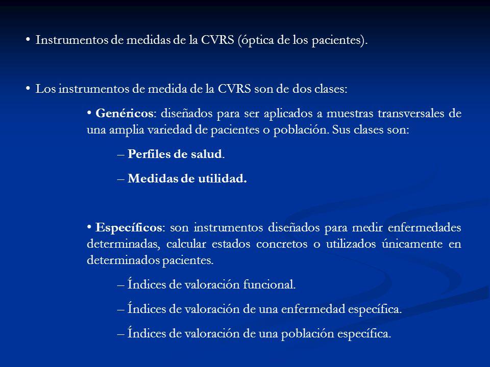 En la mayoría de instrumentos de medida de la CVRS se destacan tres elementos La importancia del estado funcional (físico, social y mental) en la mult