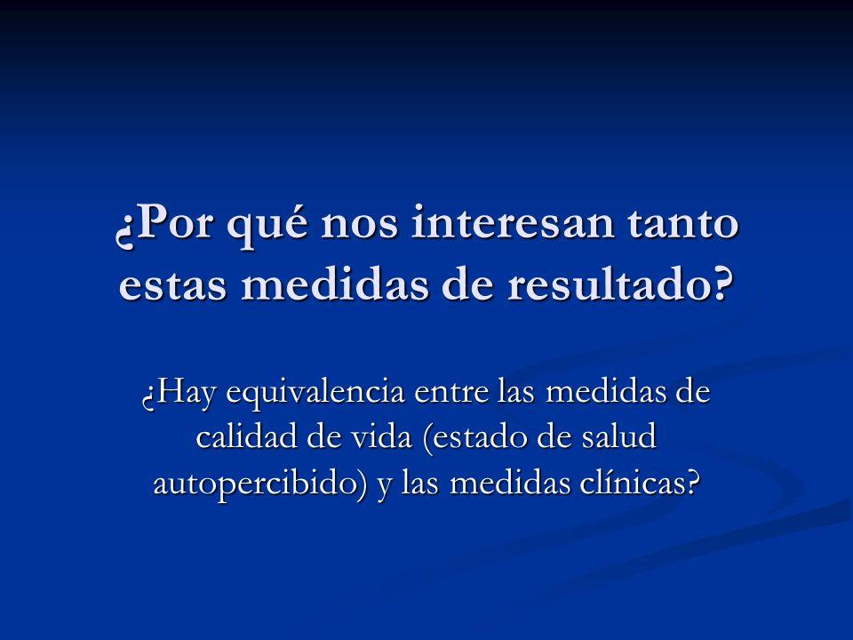 Instrumentos de medidas de la CVRS (óptica de los pacientes). Los instrumentos de medida de la CVRS son de dos clases: Genéricos: diseñados para ser a