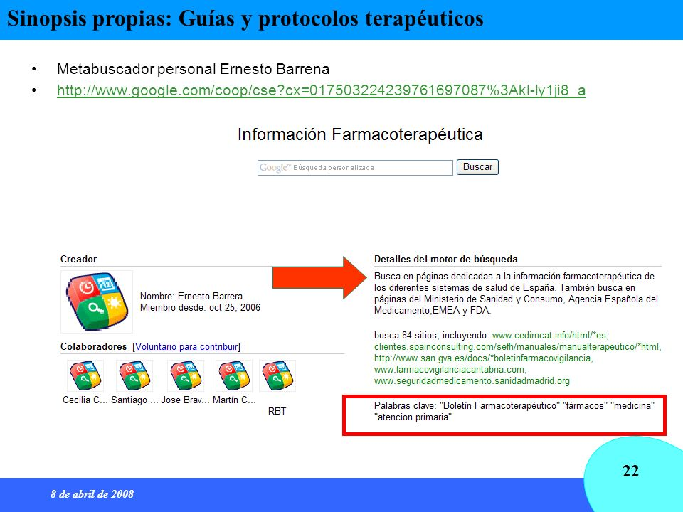 8 de abril de 2008 22 Metabuscador personal Ernesto Barrena http://www.google.com/coop/cse?cx=017503224239761697087%3Akl-ly1ji8_a Sinopsis propias: Gu