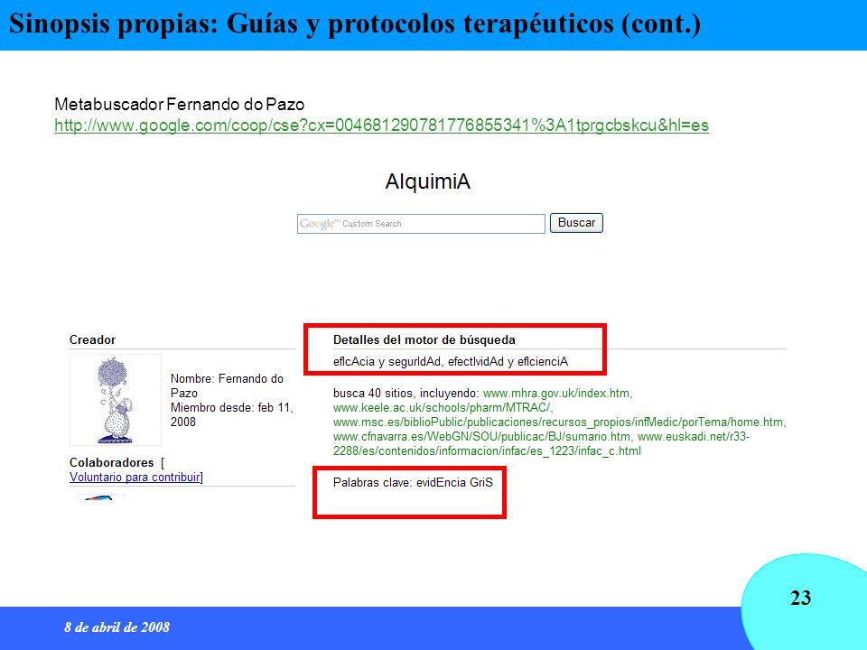 8 de abril de 2008 23 Metabuscador Fernando do Pazo http://www.google.com/coop/cse?cx=004681290781776855341%3A1tprgcbskcu&hl=es http://www.google.com/