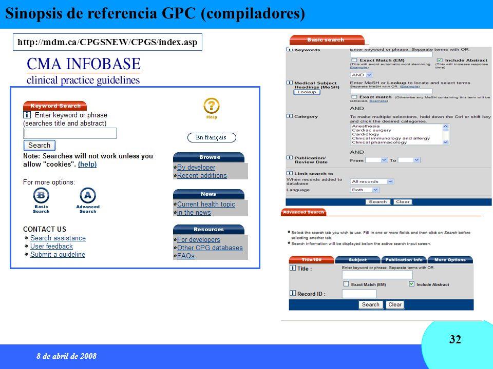 8 de abril de 2008 32 Sinopsis de referencia GPC (compiladores) http://mdm.ca/CPGSNEW/CPGS/index.asp