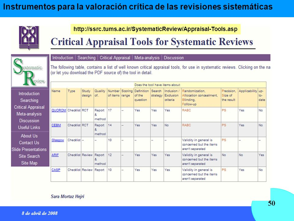8 de abril de 2008 50 Instrumentos para la valoración crítica de las revisiones sistemáticas http://ssrc.tums.ac.ir/SystematicReview/Appraisal-Tools.a