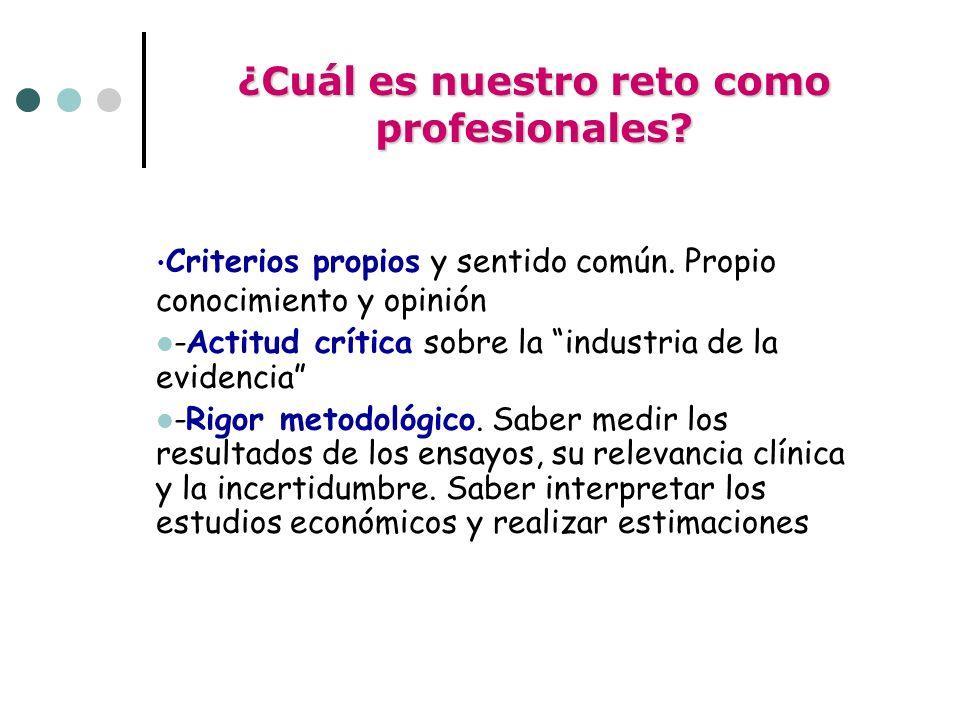 ¿Cuál es nuestro reto como profesionales. Criterios propios y sentido común.