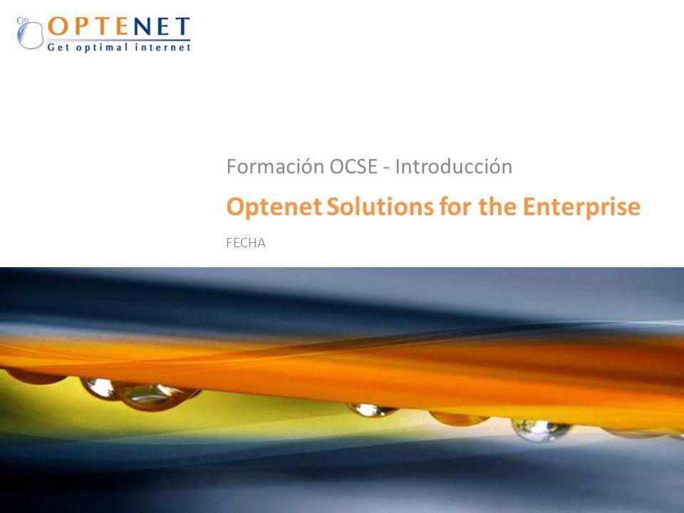 Optenet Solutions for the Enterprise Formación OCSE - Introducción FECHA