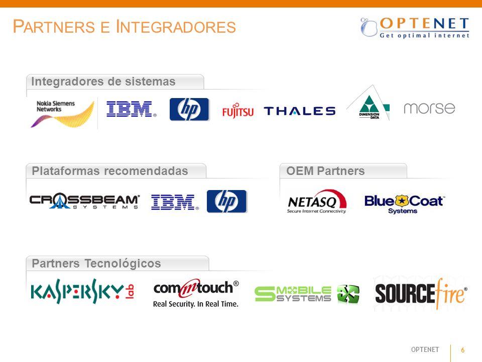 OPTENET 6 P ARTNERS E I NTEGRADORES Integradores de sistemas Plataformas recomendadas Partners Tecnológicos OEM Partners