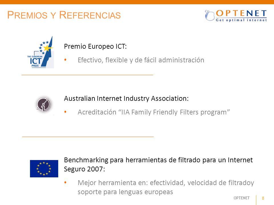 OPTENET 8 P REMIOS Y R EFERENCIAS Australian Internet Industry Association: Acreditación IIA Family Friendly Filters program Premio Europeo ICT: Efect