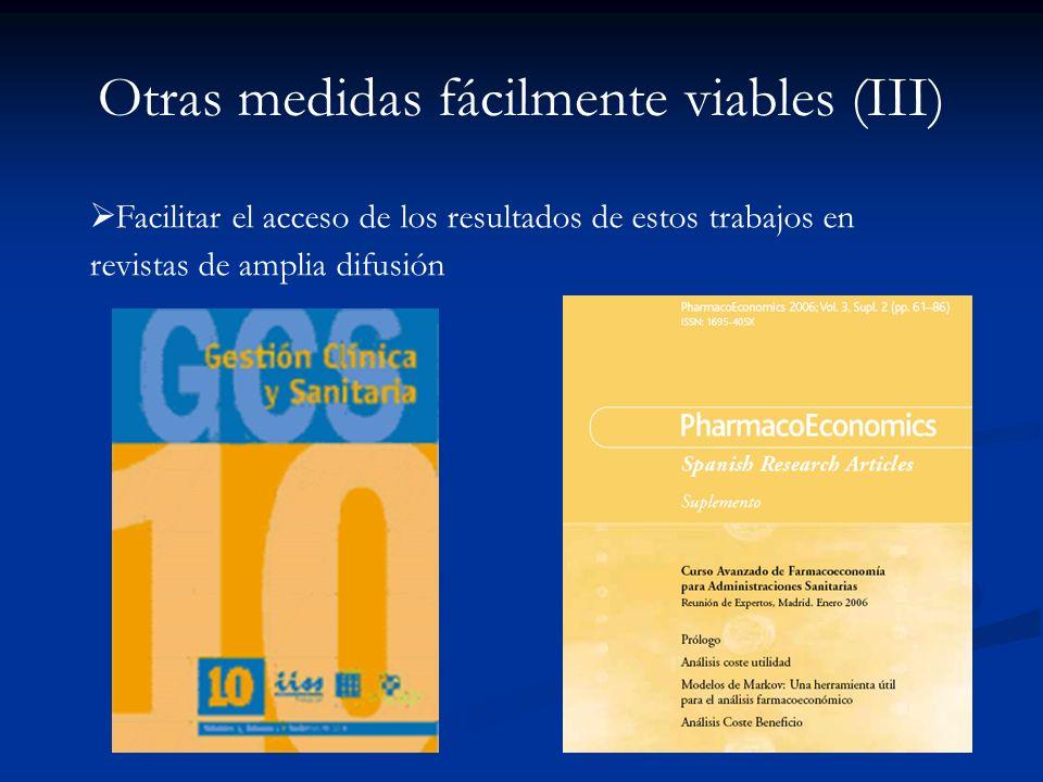 Otras medidas fácilmente viables (II) Inclusión de asignaturas de gestión y evaluación en los programas de la titulaciones de carácter sanitario Facil