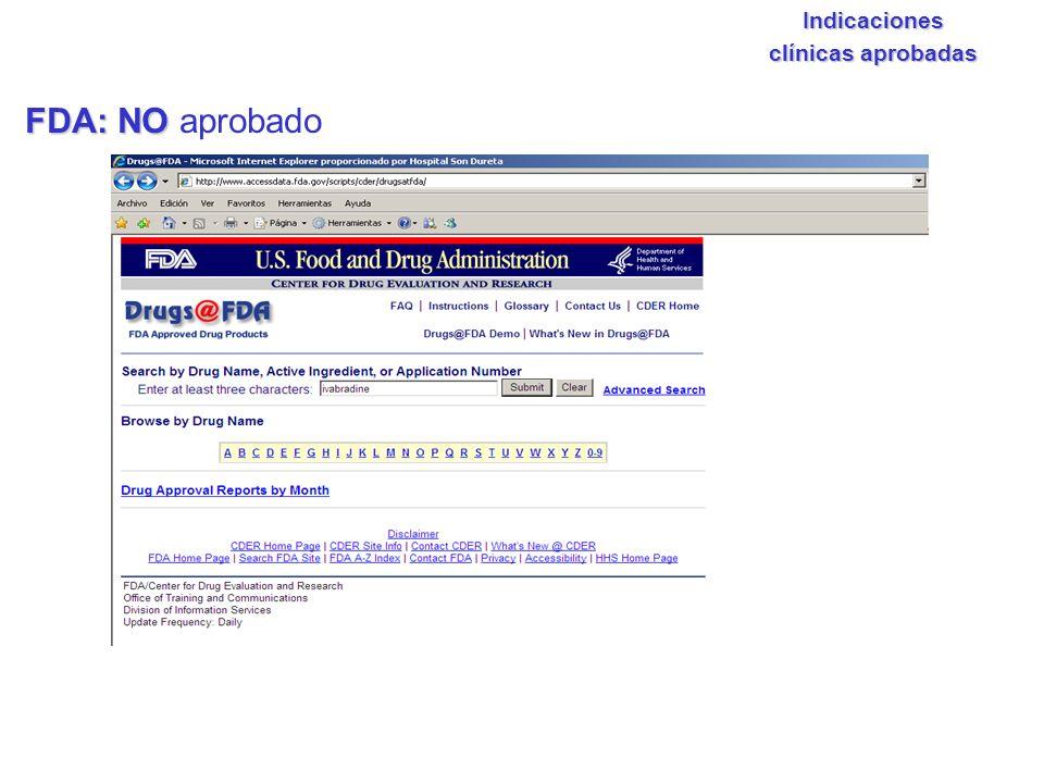 FDA: NO FDA: NO aprobadoIndicaciones clínicas aprobadas