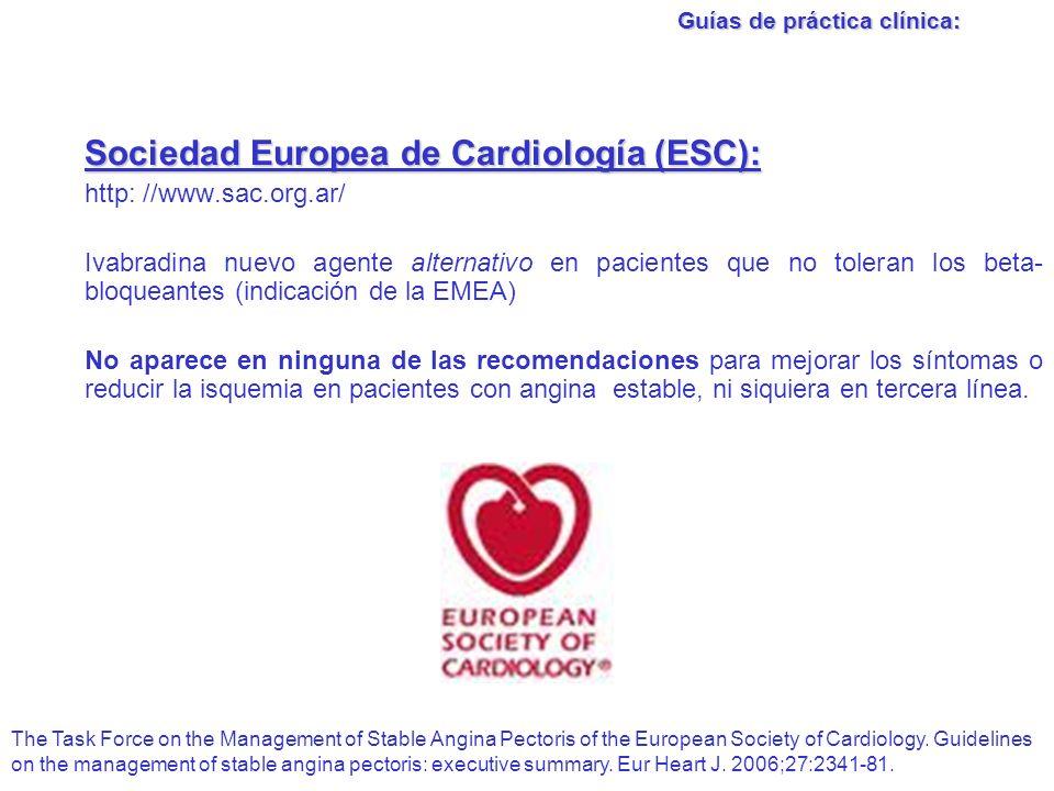 Sociedad Europea de Cardiología (ESC): http: //www.sac.org.ar/ Ivabradina nuevo agente alternativo en pacientes que no toleran los beta- bloqueantes (