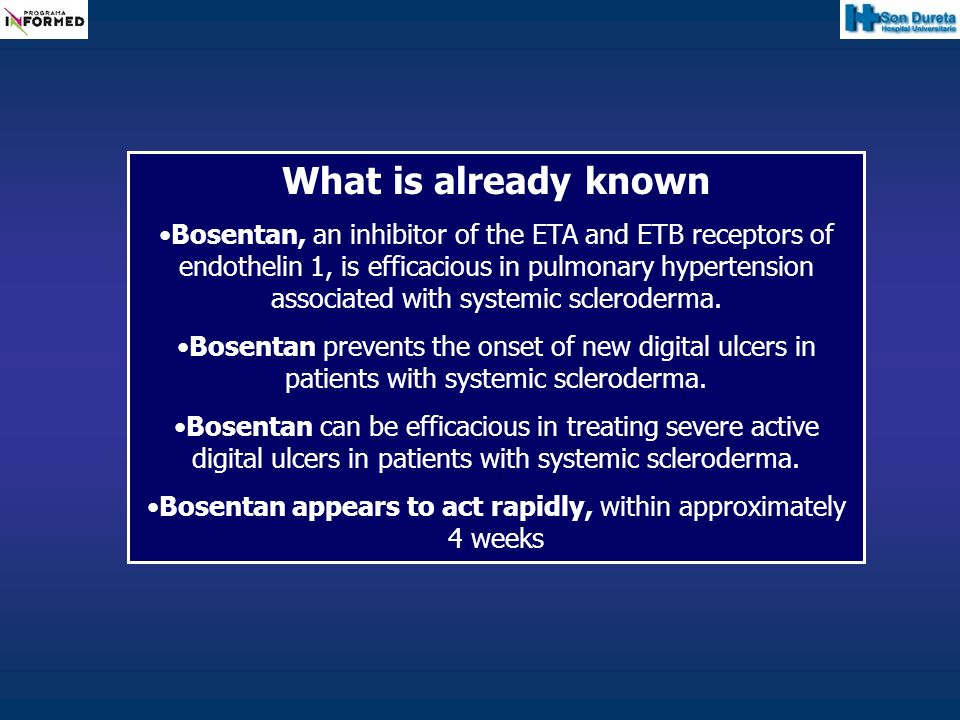 What is already known Bosentan, an inhibitor of the ETA and ETB receptors of endothelin 1, is efficacious in pulmonary hypertension associated with sy