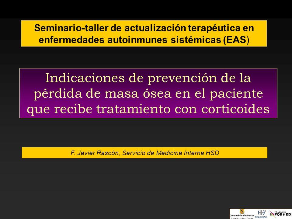 Indicaciones de prevención de la pérdida de masa ósea en el paciente que recibe tratamiento con corticoides Seminario-taller de actualización terapéut