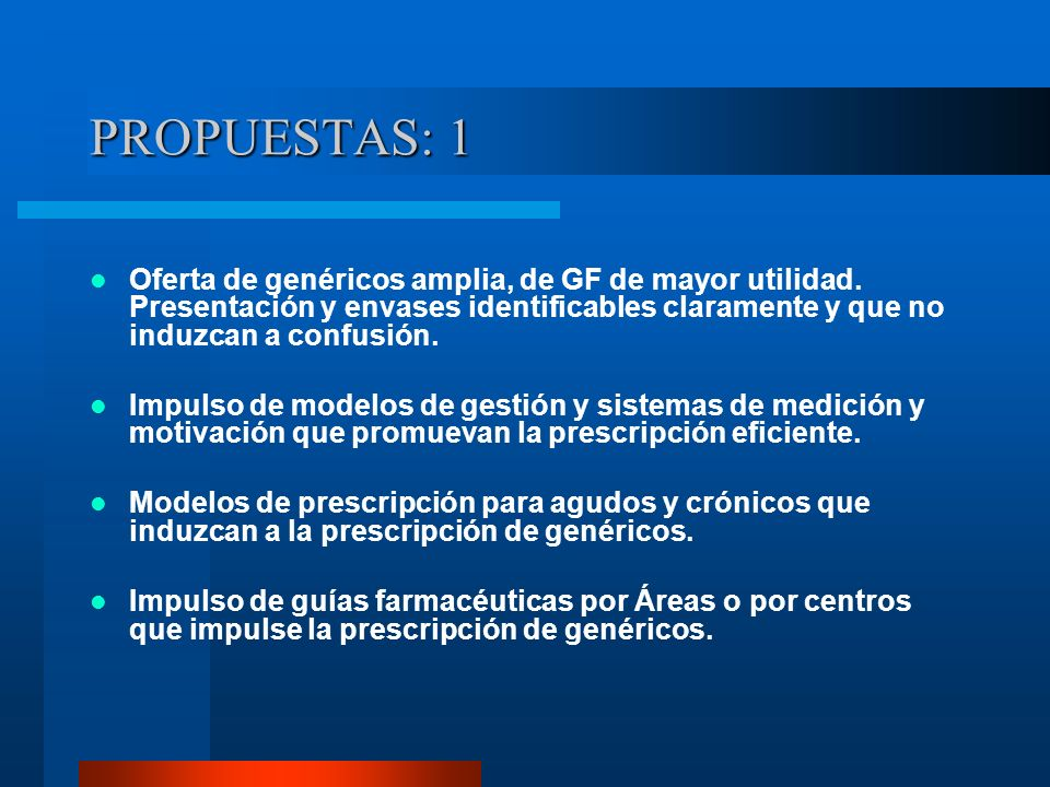 PROPUESTAS: 1 Oferta de genéricos amplia, de GF de mayor utilidad.