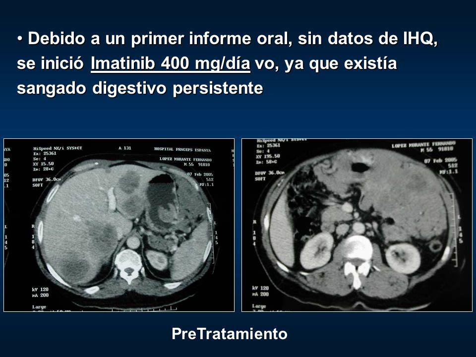 Debido a un primer informe oral, sin datos de IHQ, se inició Imatinib 400 mg/día vo, ya que existía sangado digestivo persistente Debido a un primer i