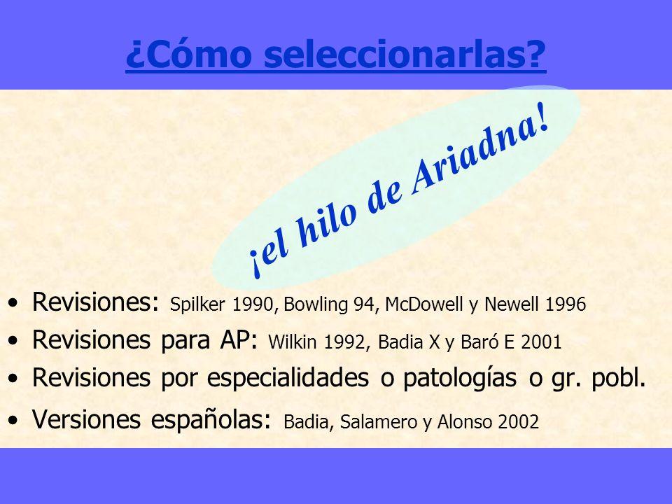 ¿Cómo seleccionarlas? Revisiones: Spilker 1990, Bowling 94, McDowell y Newell 1996 Revisiones para AP: Wilkin 1992, Badia X y Baró E 2001 Revisiones p