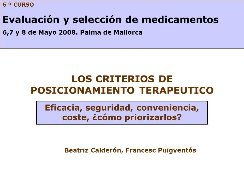 Definición posicionamiento El posicionamiento terapéutico es la toma de decisiones sobre qué lugar debe ocupar un medicamento dentro de un esquema terapéutico de una indicación clínica o de un problema de salud específico.