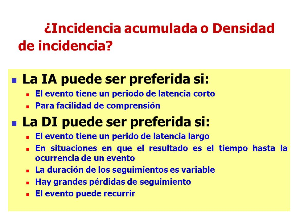 ¿Incidencia acumulada o Densidad de incidencia.