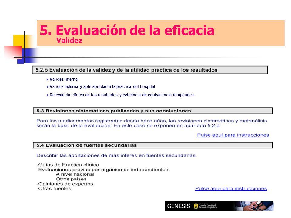 5. Evaluación de la eficacia Validez Validez interna Validez externa y aplicabilidad a la pràctica del hospital Relevancia clínica de los resultados y