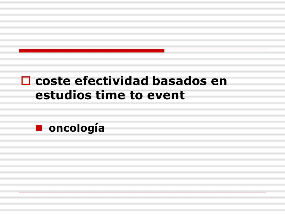 coste efectividad basados en estudios time to event oncología