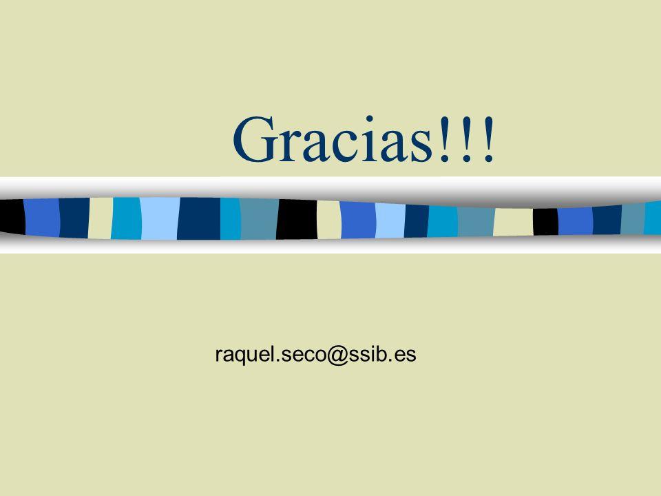 Gracias!!! raquel.seco@ssib.es