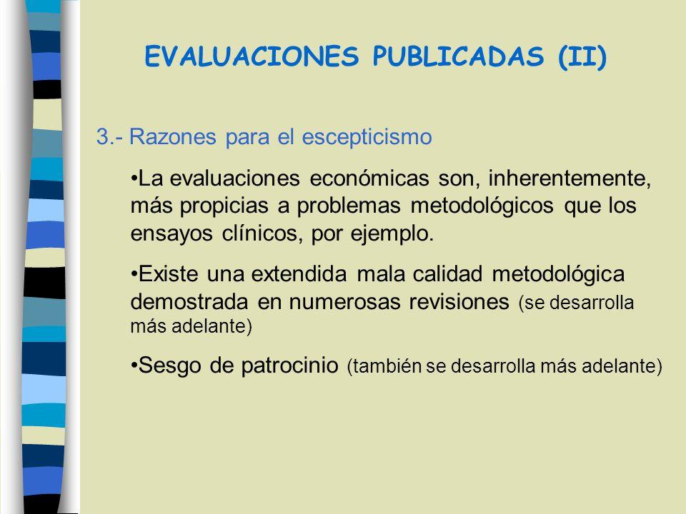 EVALUACIONES PUBLICADAS Ser críticos Validez interna Validez externa Estudio bien hecho Capacidad de extrapolarlo a nuestro entorno