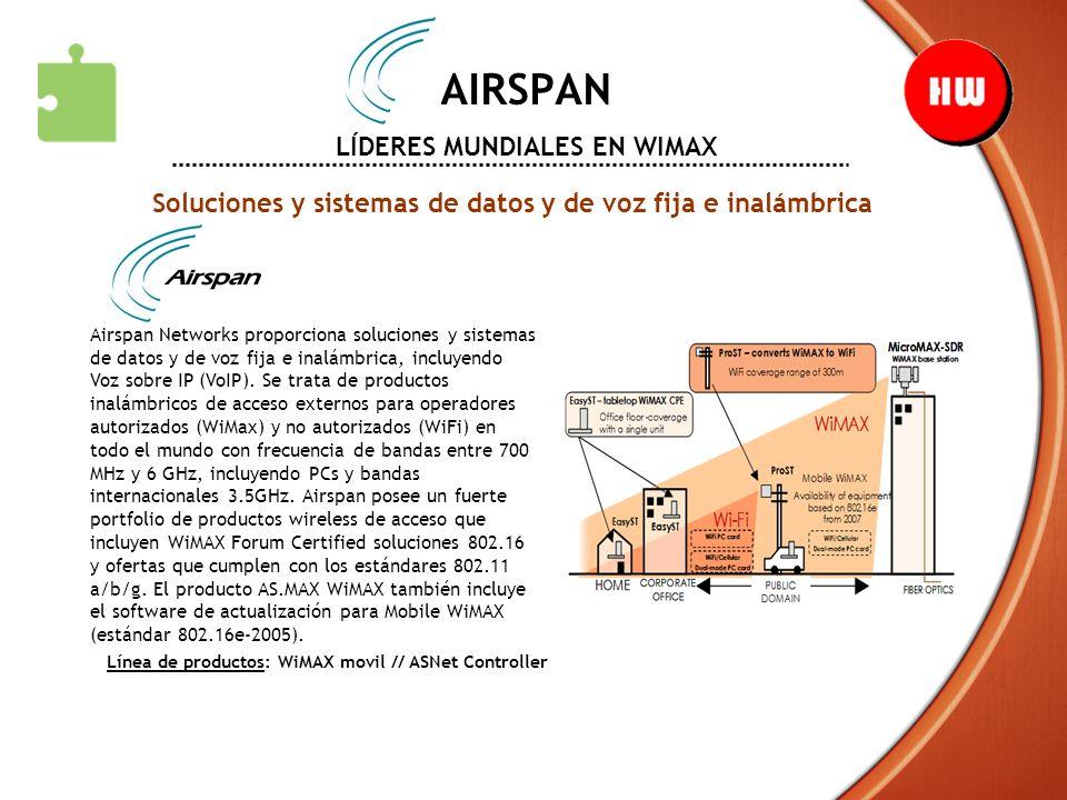 AIRSPAN LÍDERES MUNDIALES EN WIMAX Soluciones y sistemas de datos y de voz fija e inalámbrica Airspan Networks proporciona soluciones y sistemas de da