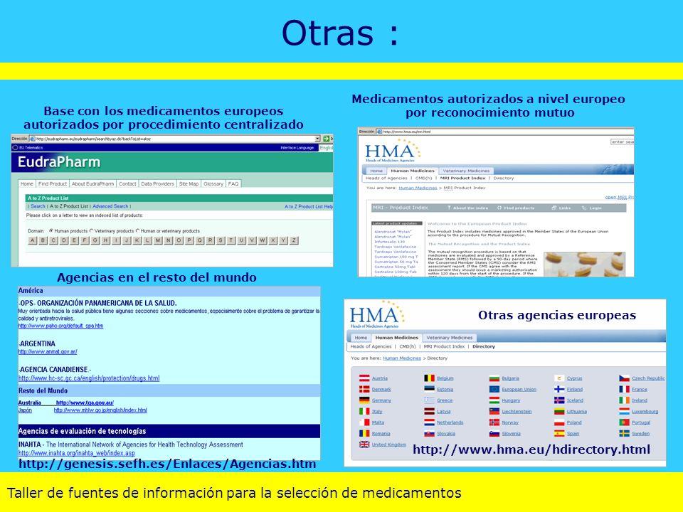 Taller de fuentes de información para la selección de medicamentos Otras : Medicamentos autorizados a nivel europeo por reconocimiento mutuo Base con
