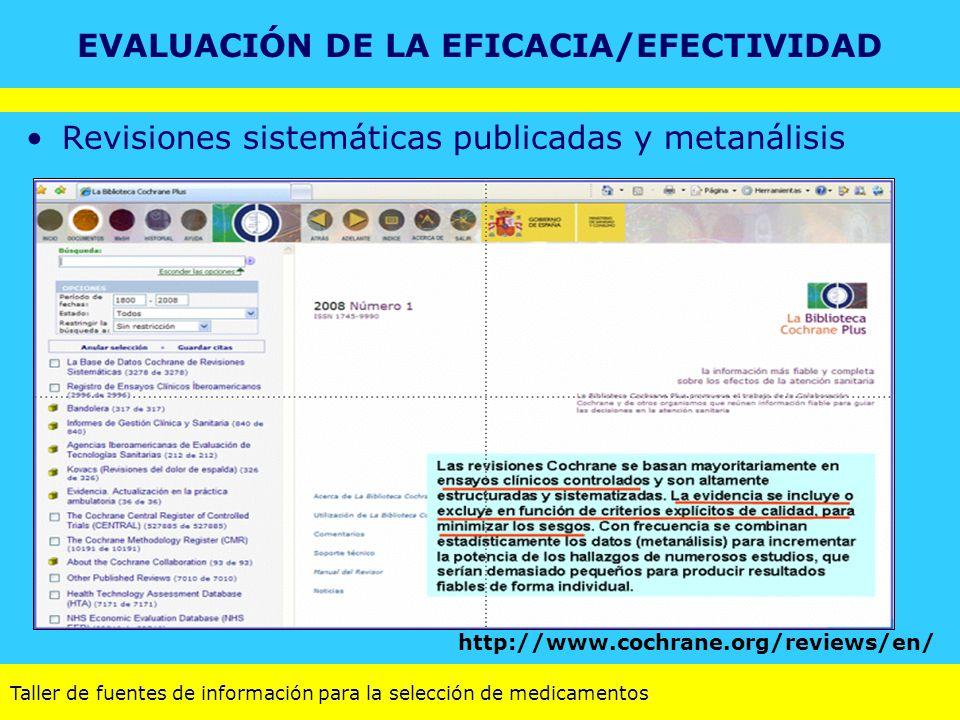 Taller de fuentes de información para la selección de medicamentos Revisiones sistemáticas publicadas y metanálisis http://www.cochrane.org/reviews/en