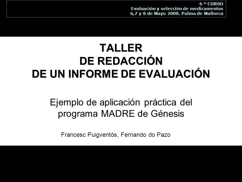 TALLER DE REDACCIÓN DE UN INFORME DE EVALUACIÓN Ejemplo de aplicación práctica del programa MADRE de Génesis Francesc Puigventós, Fernando do Pazo 6 º
