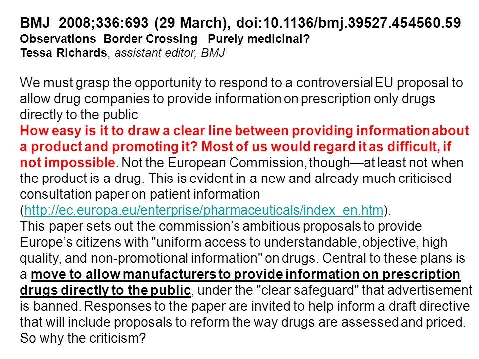 BMJ 2008;336:693 (29 March), doi:10.1136/bmj.39527.454560.59 Observations Border Crossing Purely medicinal? Tessa Richards, assistant editor, BMJ We m