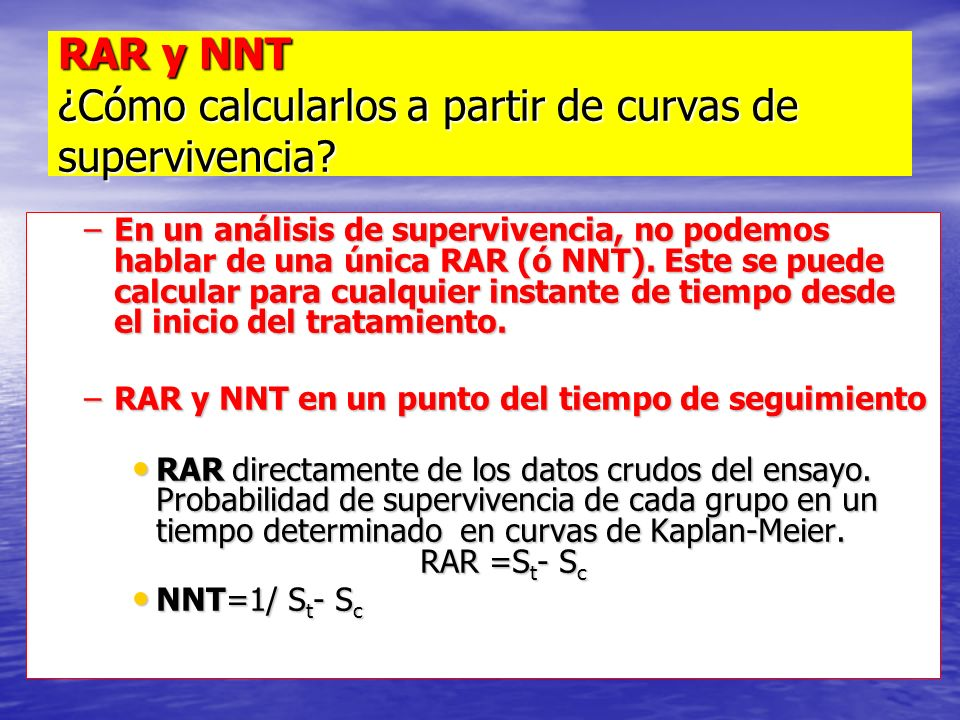 RAR y NNT ¿Cómo calcularlos a partir de curvas de supervivencia? –En un análisis de supervivencia, no podemos hablar de una única RAR (ó NNT). Este se
