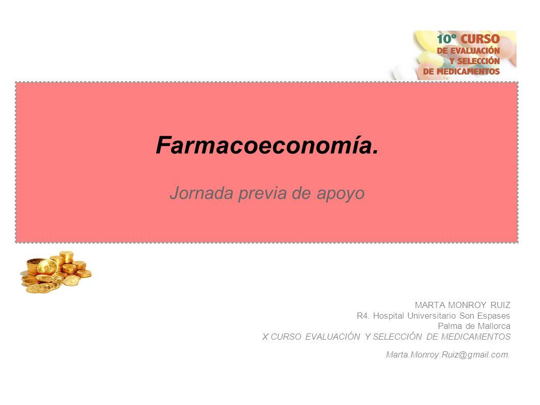 Farmacoeconomía.Jornada previa de apoyo MARTA MONROY RUIZ R4.