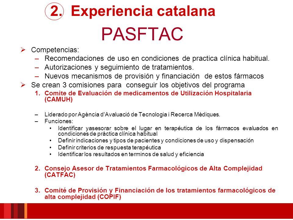 PASFTAC Competencias: –Recomendaciones de uso en condiciones de practica clínica habitual. –Autorizaciones y seguimiento de tratamientos. –Nuevos meca