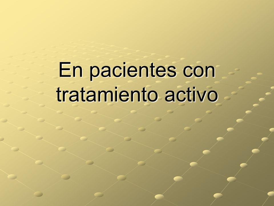 En pacientes con tratamiento activo