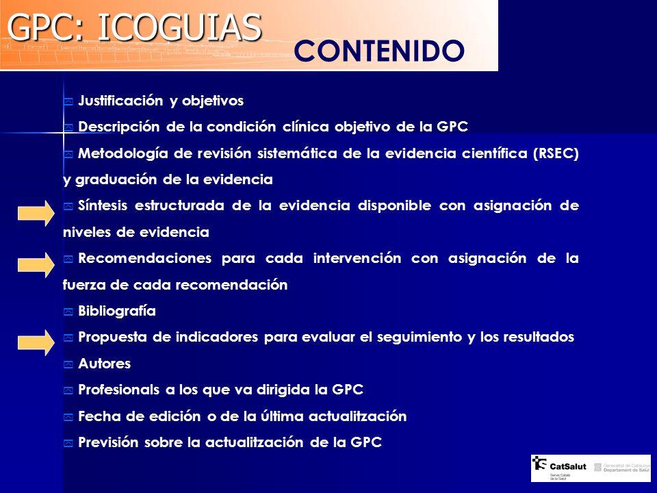 Justificación y objetivos Descripción de la condición clínica objetivo de la GPC Metodología de revisión sistemática de la evidencia científica (RSEC)