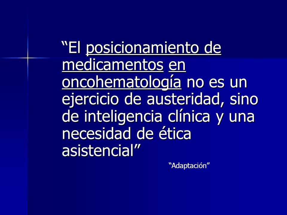 El posicionamiento de medicamentos en oncohematología no es un ejercicio de austeridad, sino de inteligencia clínica y una necesidad de ética asistenc
