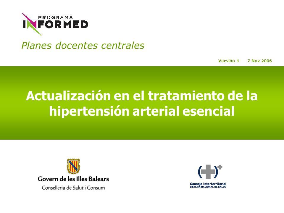 Planes docentes centrales Actualización en el tratamiento de la hipertensión arterial esencial Versión 4 7 Nov 2006
