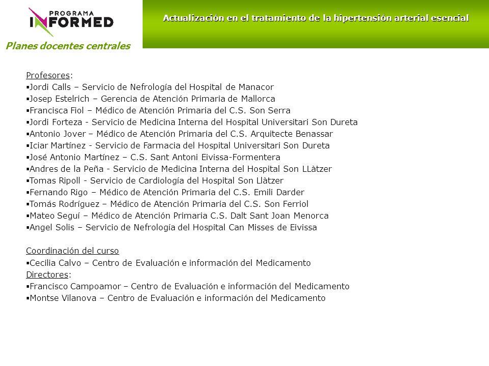 Planes docentes centrales Profesores: Jordi Calls – Servicio de Nefrología del Hospital de Manacor Josep Estelrich – Gerencia de Atención Primaria de