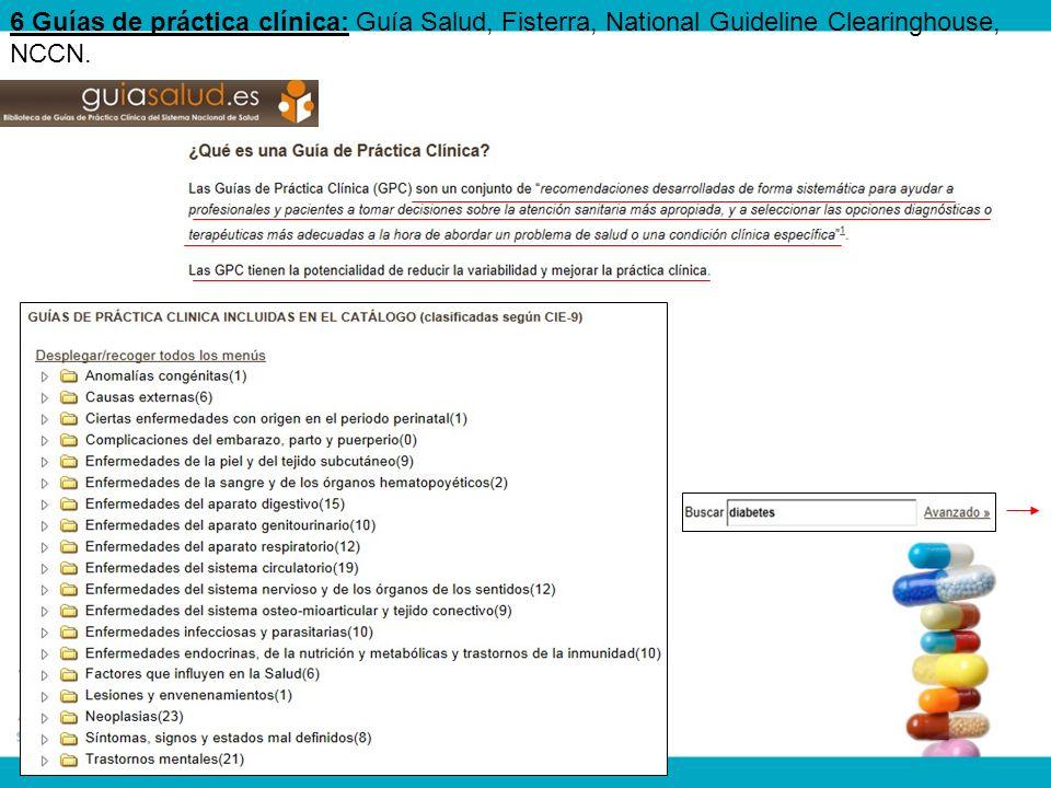 6 Guías de práctica clínica: Guía Salud, Fisterra, National Guideline Clearinghouse, NCCN.