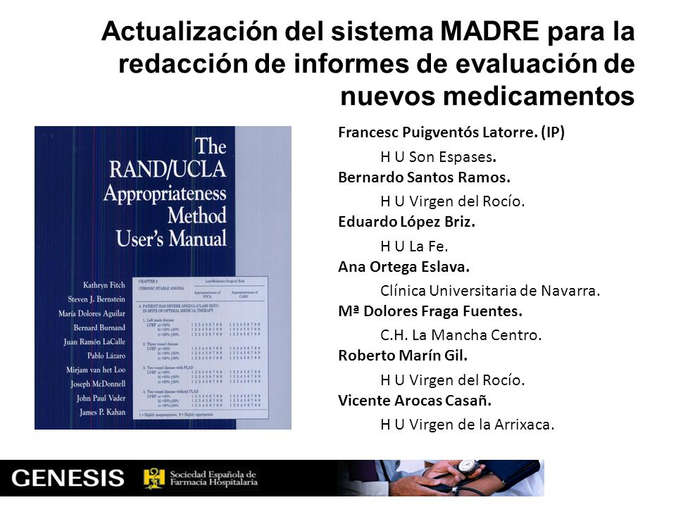 Actualización del sistema MADRE para la redacción de informes de evaluación de nuevos medicamentos Francesc Puigventós Latorre. (IP) H U Son Espases.