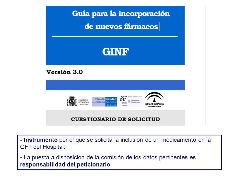 - Instrumento por el que se solicita la inclusión de un medicamento en la GFT del Hospital. - La puesta a disposición de la comisión de los datos pert
