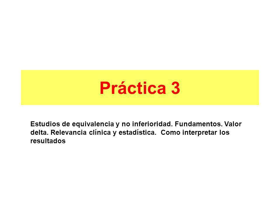 Práctica 3 Estudios de equivalencia y no inferioridad.