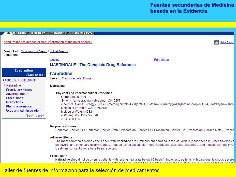 Taller de fuentes de información para la selección de medicamentos Fuentes secundarias de Medicina basada en la Evidencia