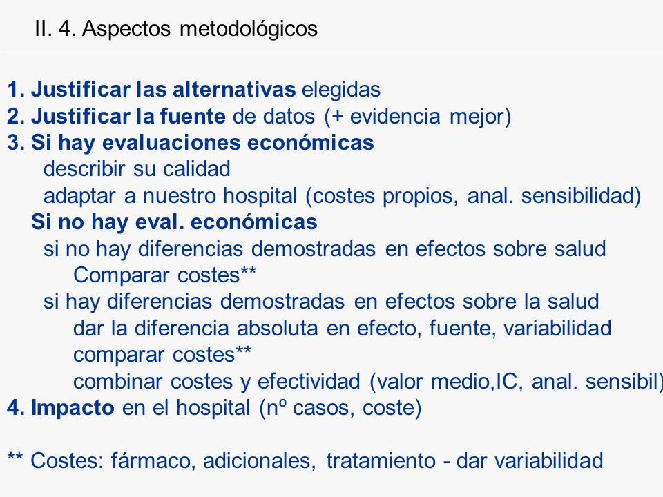 1. Justificar las alternativas elegidas 2. Justificar la fuente de datos (+ evidencia mejor) 3. Si hay evaluaciones económicas describir su calidad ad