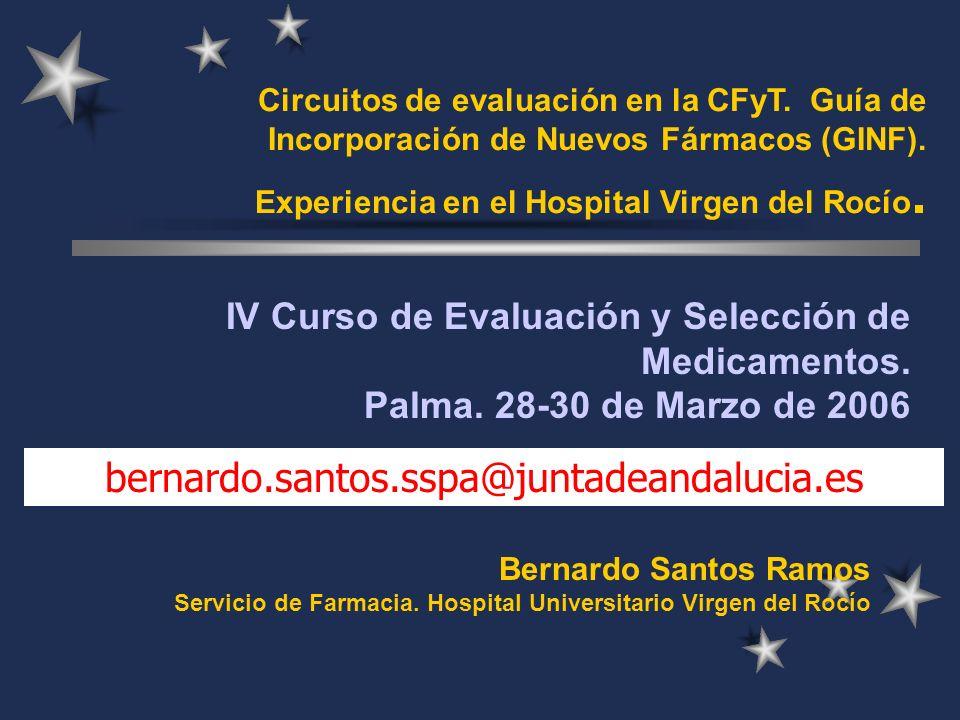 IV Curso de Evaluación y Selección de Medicamentos. Palma. 28-30 de Marzo de 2006 Bernardo Santos Ramos Servicio de Farmacia. Hospital Universitario V